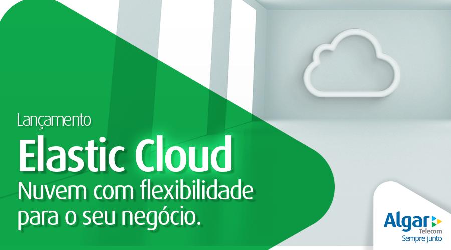Elastic Cloud: versão mais flexível de serviços na nuvem é o novo lançamento da Algar Telecom