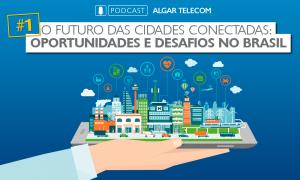 Podcast Cidades Conectadas 1