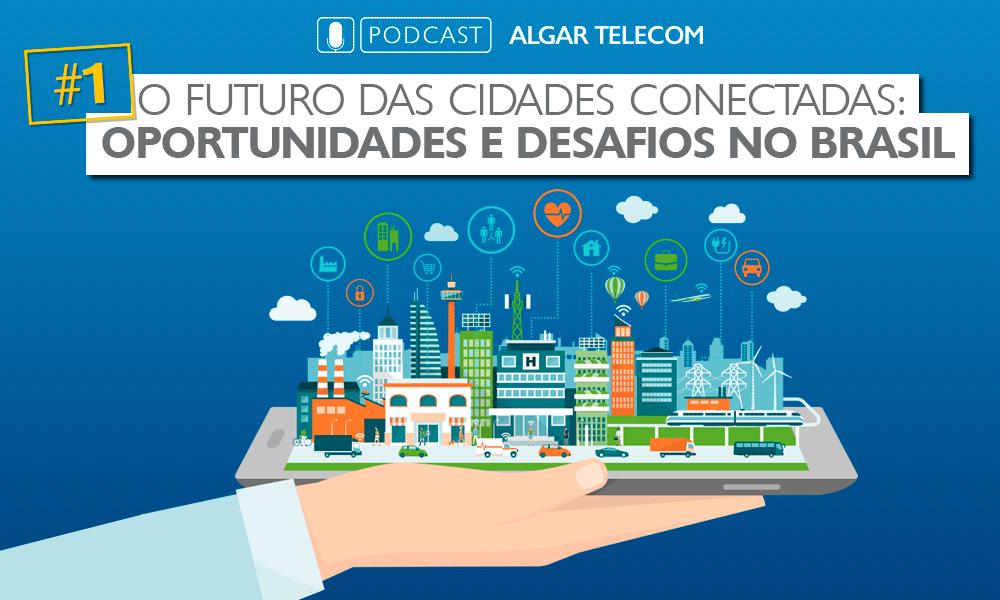 Cidades inteligentes e humanas: oportunidades e desafios no Brasil