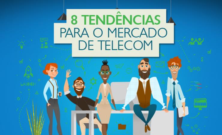 Infográfico – 8 tendências para o mercado de Telecom