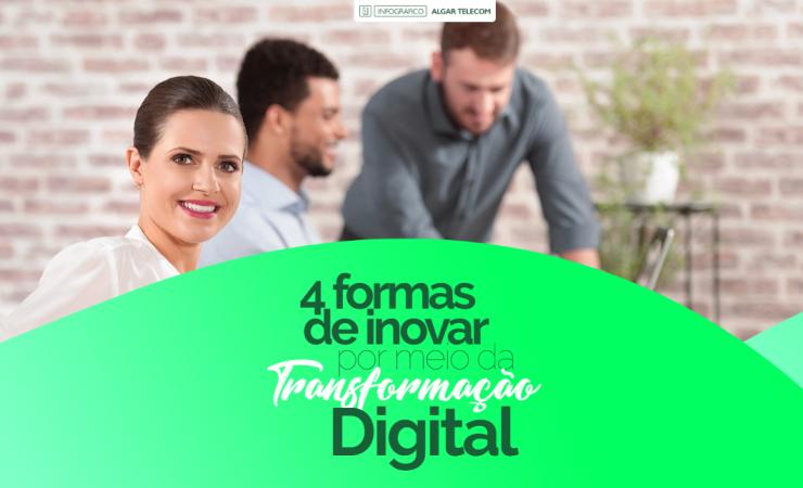 4 formas de inovar por meio da Transformação Digital