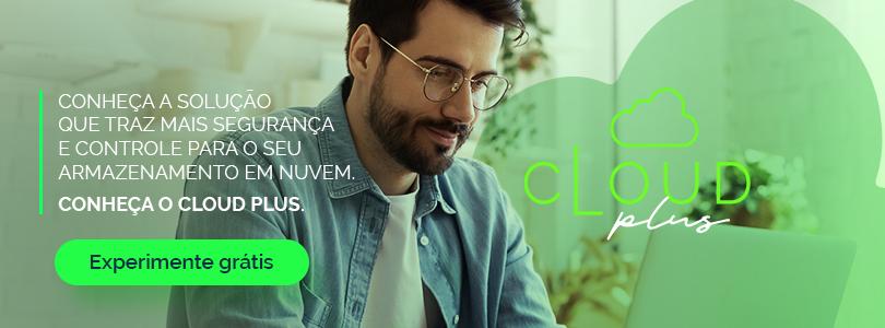 Clique para experimentar grátis e faça uma cotação do Cloud Plus